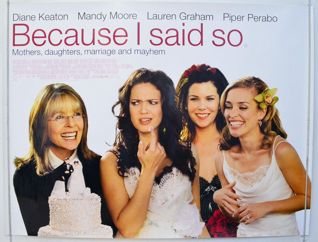 BECAUSE I SAID SO (2007) Original Quad Movie Poster ...