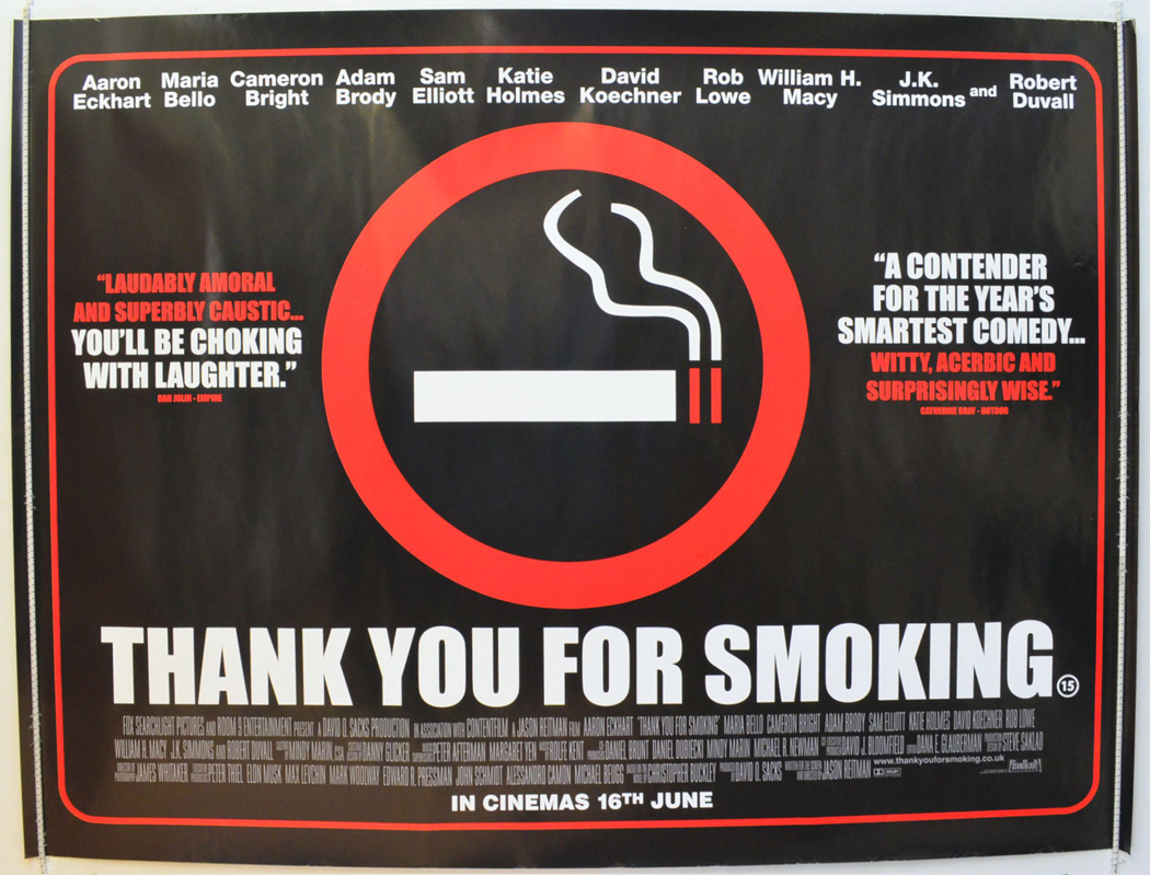 thank you for smoking summary Summaries the chief spokesperson and lobbyist nick naylor is the vice president of the academy of tobacco studies he is talented in speaking and spins arguments to defend the cigarette industry in the most difficult situations.