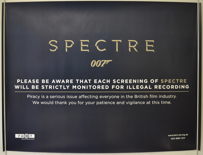 007 : Spectre <p><i> (F.A.C.T. Piracy Poster) </i></p>