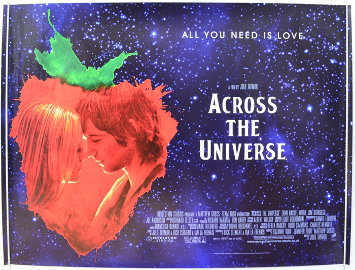 essay on the movie across the universe Following her academy award nominated turn as director of frida (2003), she turned her eye toward a unique musical based on the songs from the beatles – across the universe working with the film's eventual screenwriters, dick clement and ian la frenais, she crafted a story of love lost and found, set in the turbulent 60s, and.