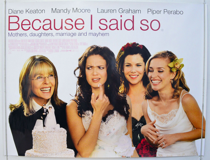 Because I Said So - Original Cinema Movie Poster From pastposters.com British Quad Posters and