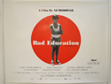 Bad Education <p><i>(a.k.a. La Mala Education) </i></p>