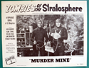Zombies Of The Stratosphere : Chapter 6 - Murder Mine <p><a> Single USA Lobby Card </i></p>